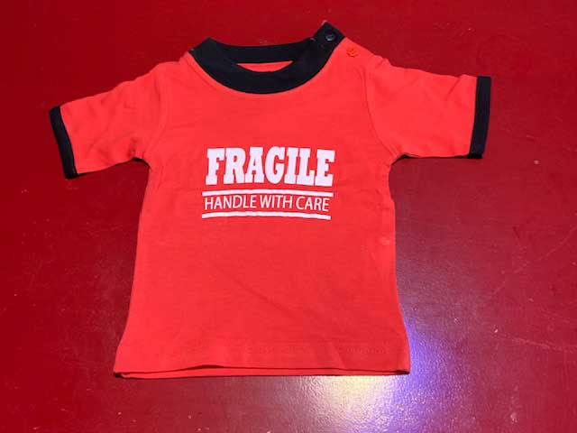 Baby t-shirt Fragile handle with care